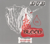 SALE ITEM - Skin Flesh & Bones - Dub In Blood (Pressure Sounds) CD